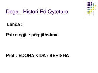 Dega : Histori-Ed.Qytetare
