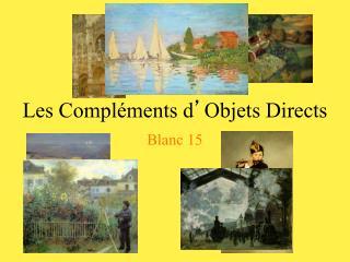 Les Compl�ments d � Objets Directs