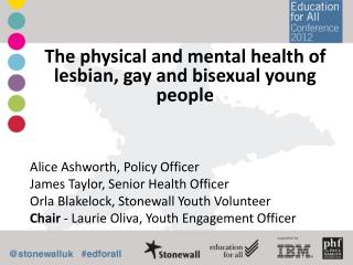 The physical and mental health of lesbian, gay and bisexual young people