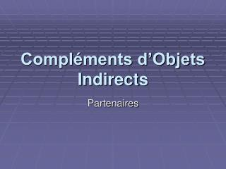Compl�ments d�Objets Indirects