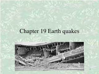 Chapter 19 Earth quakes