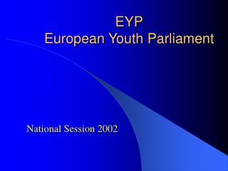 EYP European  Youth  Parliament