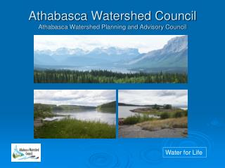 Athabasca Watershed Council Athabasca Watershed Planning and Advisory Council