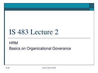 IS 483 Lecture 2