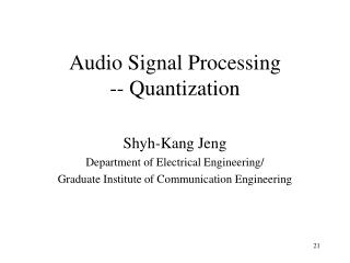 Audio Signal Processing -- Quantization