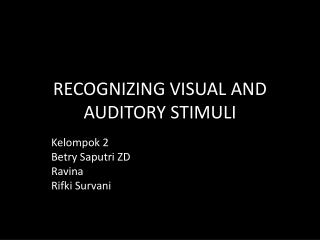 RECOGNIZING VISUAL AND AUDITORY STIMULI