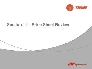 Section 11 � Price Sheet Review