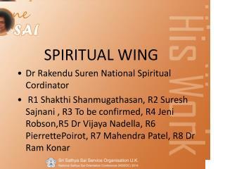 SPIRITUAL WING Dr  Rakendu Suren  National Spiritual  Cordinator