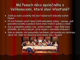 Má Pesach něco společného s Velikonocemi, které slaví křesťané?