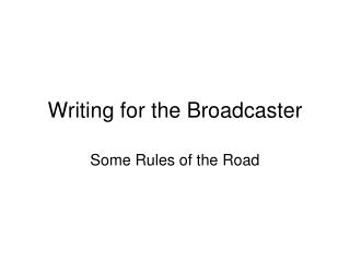 Writing for the Broadcaster