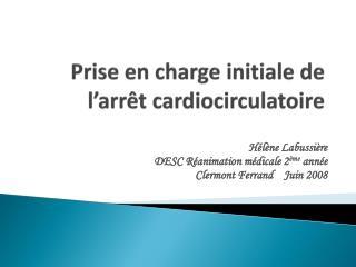 Prise en charge initiale de l arr t cardiocirculatoire