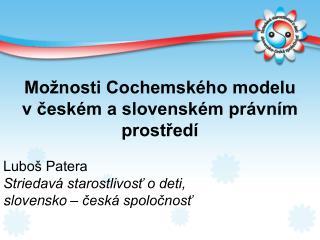 Možnosti Cochemského modelu  v českém a slovenském právním prostředí Luboš Patera