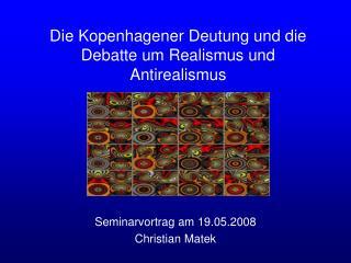 Die Kopenhagener Deutung und die Debatte um Realismus und Antirealismus