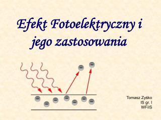 Efekt Fotoelektryczny i jego zastosowania