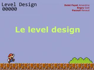 Le level design
