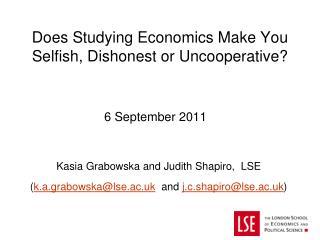 Does Studying Economics Make You Selfish, Dishonest or Uncooperative
