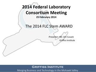 2014 Federal Laboratory Consortium Meeting 25  Februrary  2014