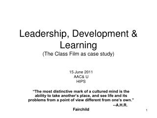 Leadership, Development  Learning  The Class Film as case study