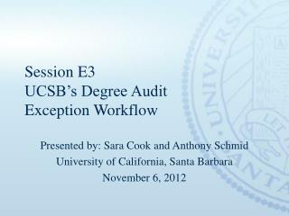 Session E3 UCSB's Degree Audit  Exception Workflow