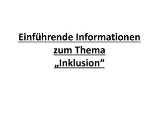"""Einführende Informationen zum Thema  """"Inklusion"""""""