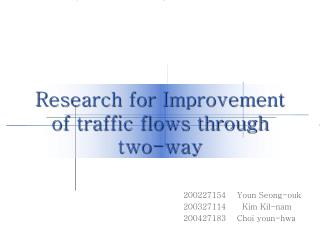 Research for Improvement of traffic flows through two-way