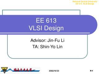 EE 613 VLSI Design