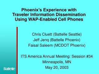 Phoenix's Experience with Traveler Information Dissemination Using WAP-Enabled Cell Phones