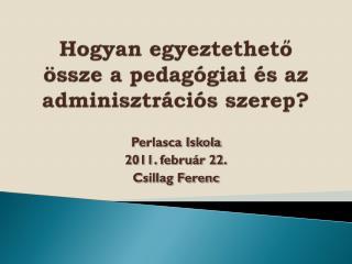 Hogyan egyeztethető össze a pedagógiai és az adminisztrációs szerep?
