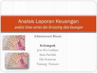 Analsis Laporan Keuangan analsis times series dan forcasting data keuangan