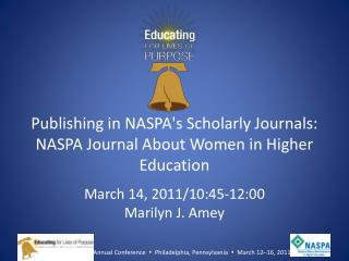 Publishing in NASPA's Scholarly  Journals: NASPA  Journal About Women in Higher  Education