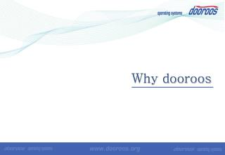 Why dooroos