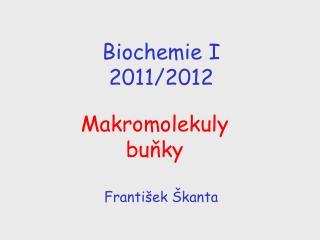 Biochemie I  2011/2012