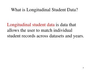 What is Longitudinal Student Data?