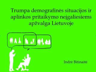 Trumpa demografinės situacijos ir aplinkos pritaikymo neįgaliesiems apžvalga Lietuvoje