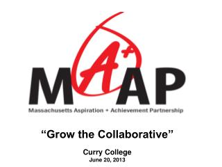"""Grow the Collaborative"" Curry College June 20, 2013"