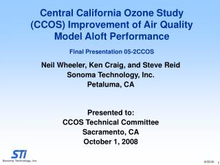 Neil Wheeler, Ken Craig, and Steve Reid Sonoma Technology, Inc. Petaluma, CA Presented to: