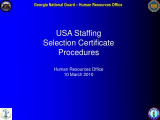 USA Staffing Selection Certificate Procedures  Human Resources Office 10 March 2010