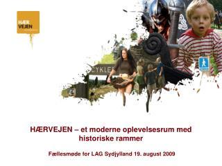 HÆRVEJEN – et moderne oplevelsesrum med historiske rammer