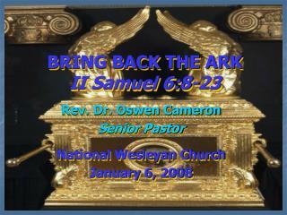 BRING BACK THE ARK II Samuel 6:8-23