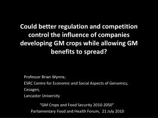 Professor Brian Wynne,  ESRC Centre for Economic and Social Aspects of Genomics,  Cesagen,