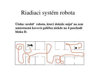 Riadiaci systém robota
