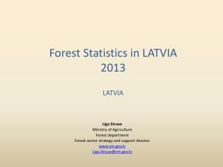Forest Statistics in LATVIA  201 3 LATVIA