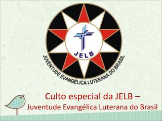 Culto especial da JELB –  Juventude Evangélica Luterana do Brasil