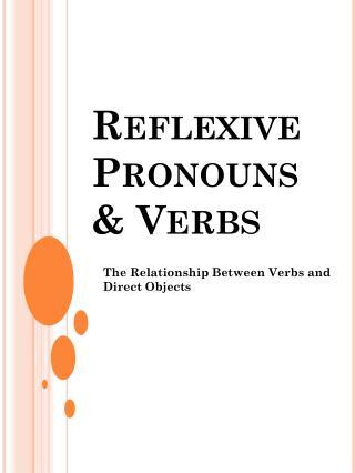 Reflexive  Pronouns  & Verbs