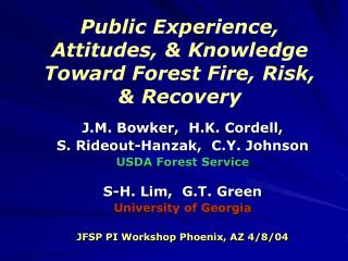 Public Experience, Attitudes, & Knowledge Toward Forest Fire, Risk, & Recovery