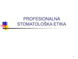 PROFESIONALNA STOMATOLOŠKA ETIKA