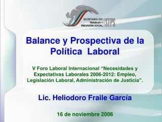 Balance y Prospectiva de la Pol�tica  Laboral