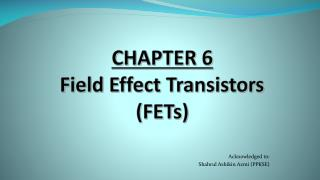 CHAPTER 6 Field Effect Transistors (FETs)