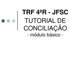 TRF 4ªR - JFSC