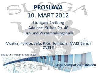 PROSLAVA 10. MART 2012